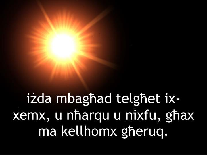 iżda mbagħad telgħet ix-xemx, u nħarqu u nixfu, għax ma kellhomx għeruq.