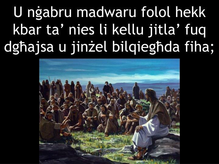 U nġabru madwaru folol hekk kbar ta' nies li kellu jitla' fuq dgħajsa u jinżel bilqiegħda fiha;