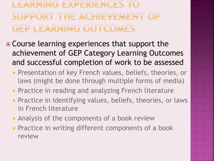 Learning Experiences to Support the Achievement of GEP Learning Outcomes