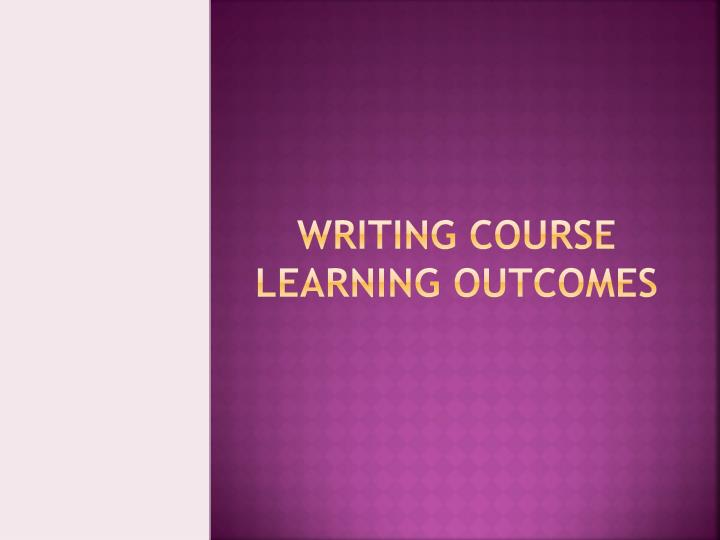 Writing Course Learning Outcomes