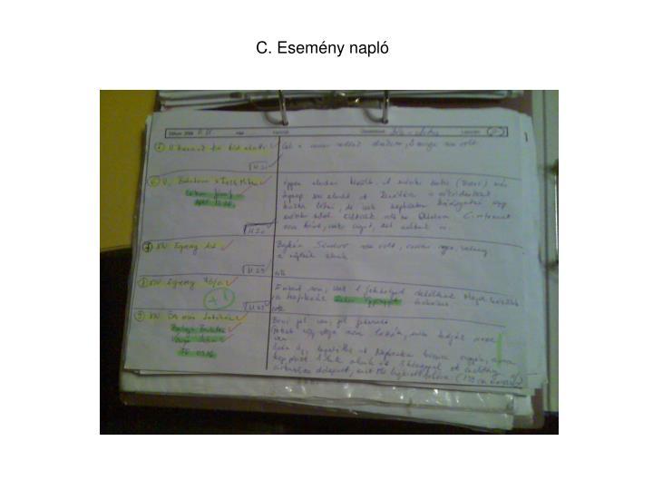 C. Esemény napló