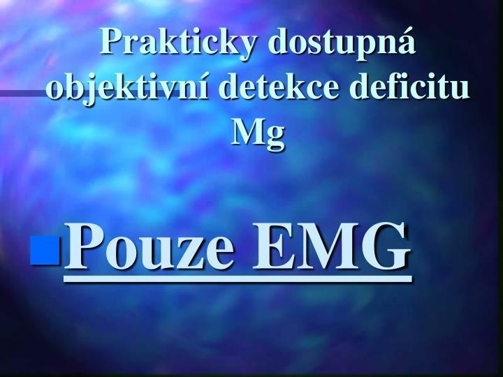 Prakticky dostupná objektivní detekce deficitu Mg