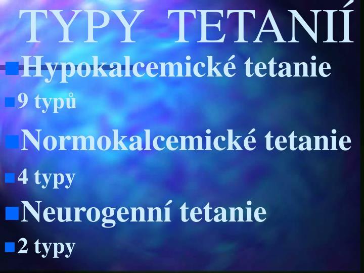 TYPY  TETANIÍ