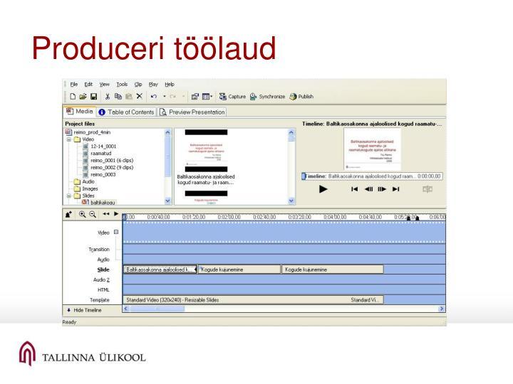 Produceri töölaud