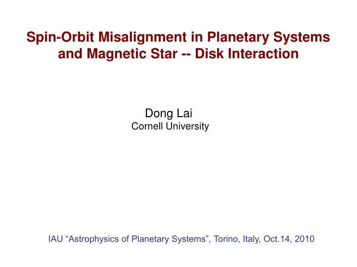 spin orbit misalignment in planetary systems and magnetic star disk interaction n.