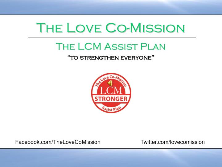 Facebook.com/TheLoveCoMission                          Twitter.com/lovecomission