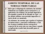 mbito temporal de las normas tributarias1