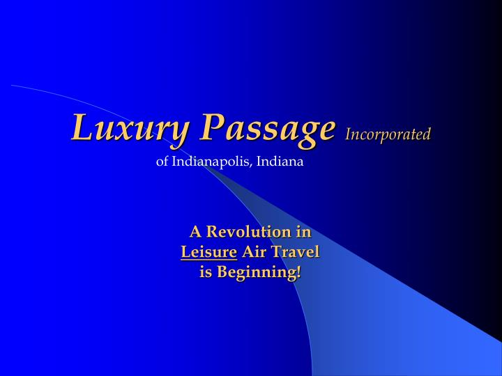 luxury passage incorporated n.