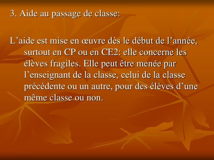 3. Aide au passage de classe: