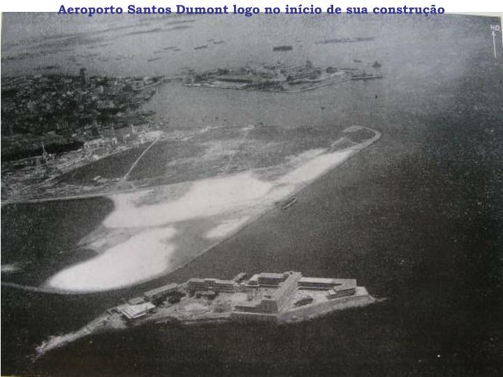 Aeroporto Santos Dumont logo no início de sua construção