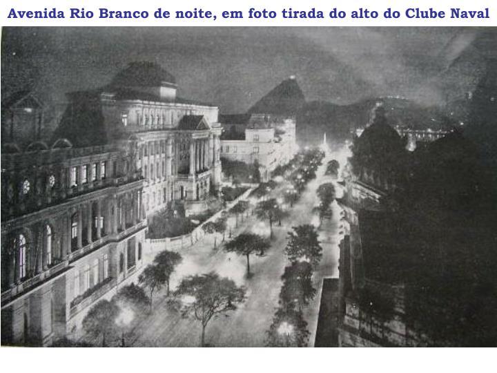 Avenida Rio Branco de noite, em foto tirada do alto do Clube Naval