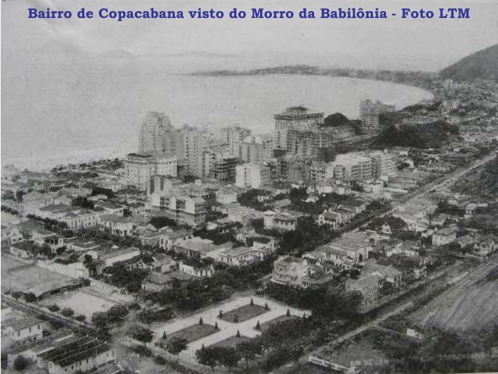 Bairro de Copacabana visto do Morro da Babilônia - Foto LTM
