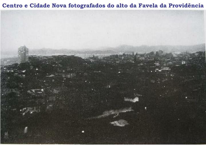 Centro e Cidade Nova fotografados do alto da Favela da Providência
