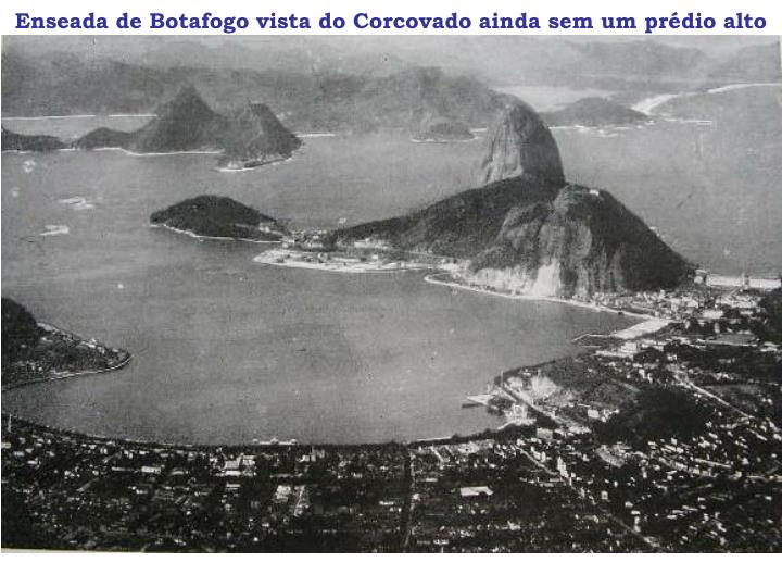 Enseada de Botafogo vista do Corcovado ainda sem um prédio alto