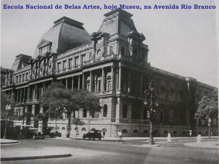 Escola Nacional de Belas Artes, hoje Museu, na Avenida Rio Branco