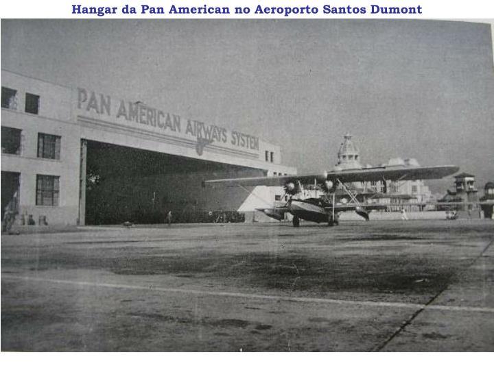 Hangar da Pan American no Aeroporto Santos Dumont