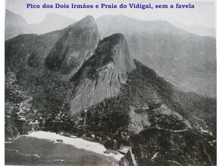 Pico dos Dois Irmãos e Praia do Vidigal, sem a favela
