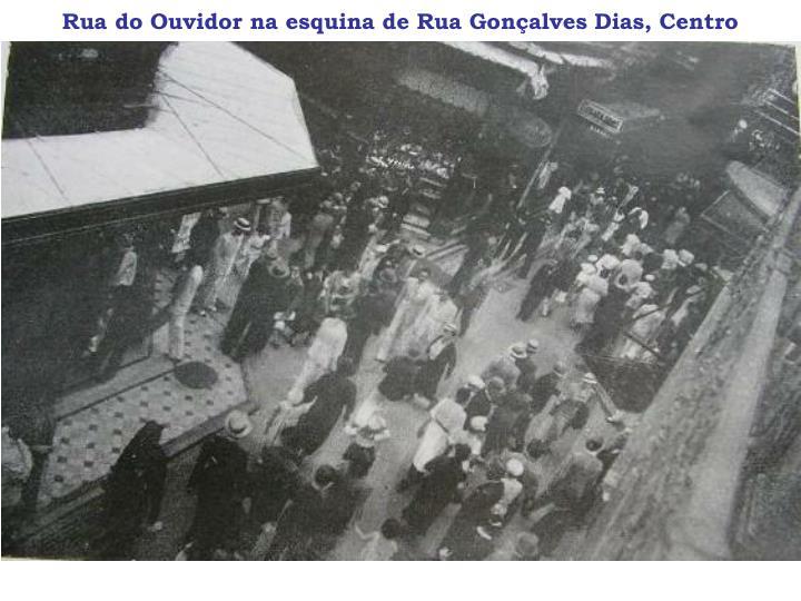 Rua do Ouvidor na esquina de Rua Gonçalves Dias, Centro