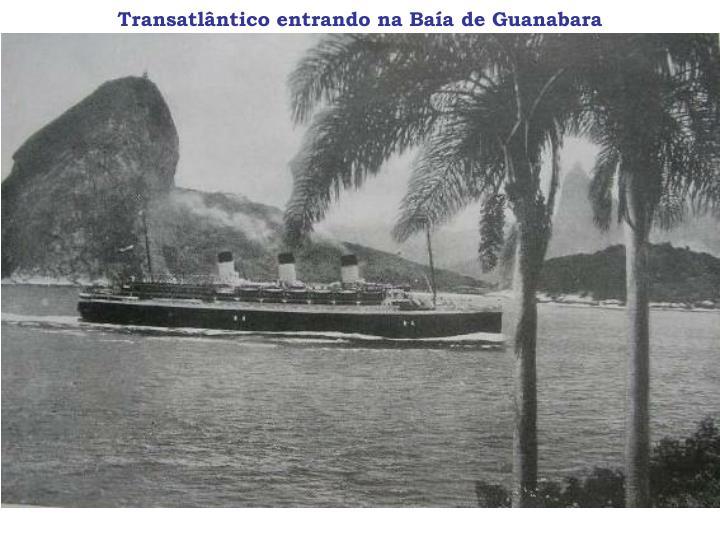 Transatlântico entrando na Baía de Guanabara