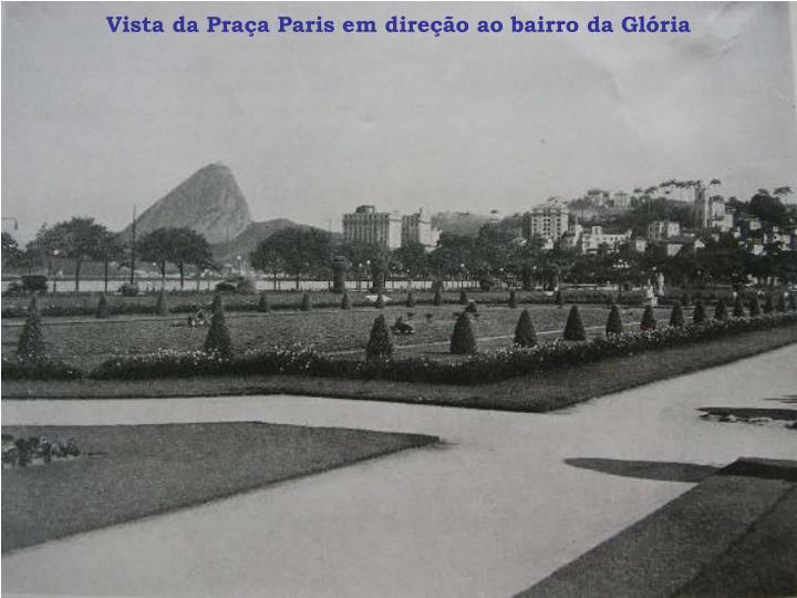 Vista da Praça Paris em direção ao bairro da Glória