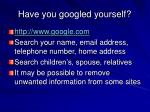 have you googled yourself