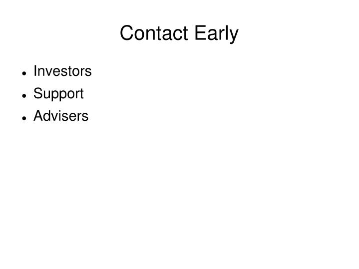 Contact early