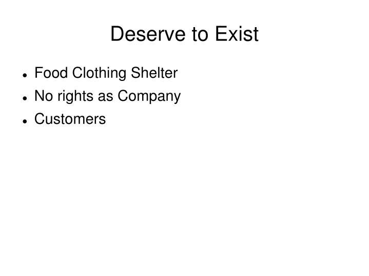 Deserve to Exist