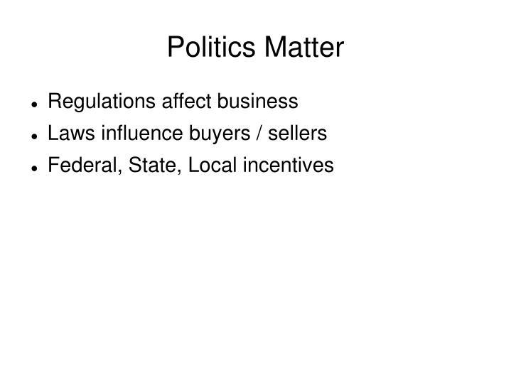 Politics matter