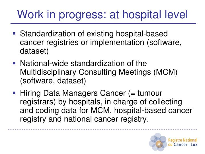 Standardization of existing hospital-based cancer registries or implementation (software, dataset)