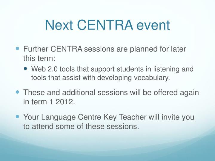 Next CENTRA event