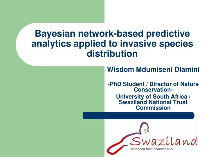 Bayesian network based predictive analytics applied to invasive species distribution