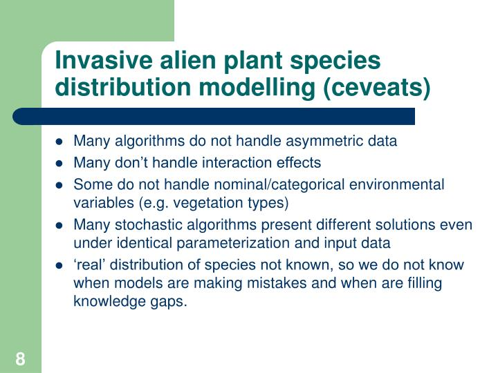 Invasive alien plant species distribution modelling (ceveats)