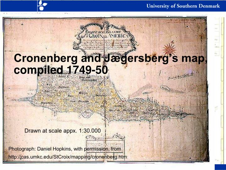 Cronenberg and Jægersberg's map, compiled 1749-50