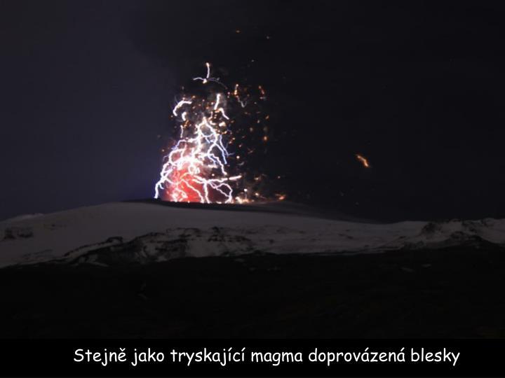 Stejně jako tryskající magma doprovázená blesky