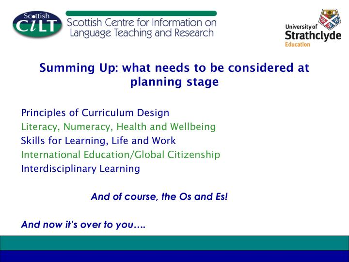 Summing Up: what needs to be considered at planning stage