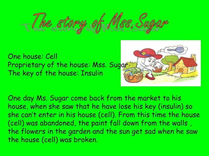 The story of Mss.Sugar