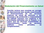 modulaci n del financiamiento en salud