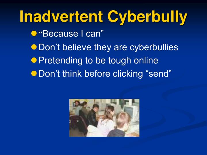 Inadvertent Cyberbully