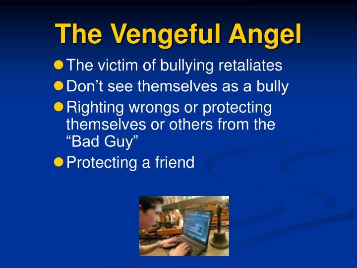 The Vengeful Angel