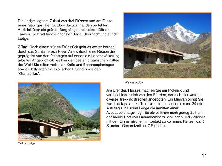 Die Lodge liegt am Zulauf von drei Flüssen und am Fusse eines Gebirges. Der Outdoor Jacuzzi hat den perfekten Ausblick über die grünen Berghänge und kleinen Dörfer. Tanken Sie Kraft für die nächsten Tage. Übernachtung auf der Lodge.