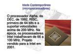 idade contempor nea microprocessadores16
