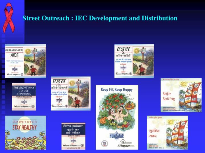 Street Outreach : IEC Development and Distribution