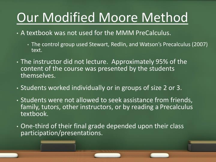 Our modified moore method