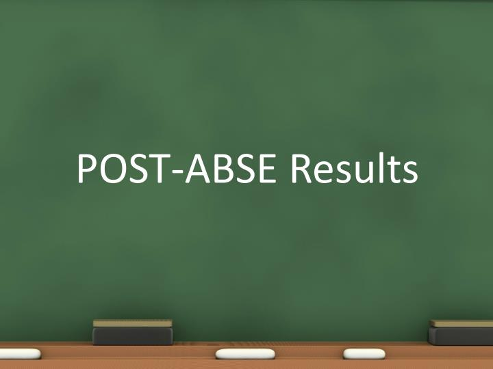 POST-ABSE Results