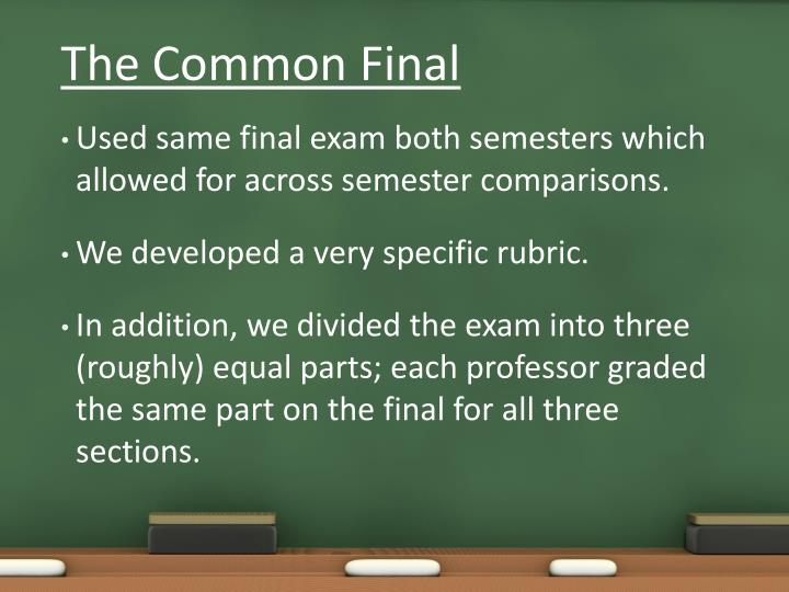 The Common Final