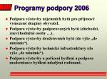 programy podpory 2006
