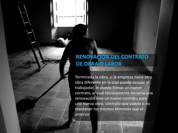 RENOVACIÓN DEL CONTRATO DE OBRA O LABOR