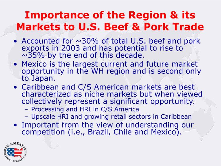 Importance of the region its markets to u s beef pork trade