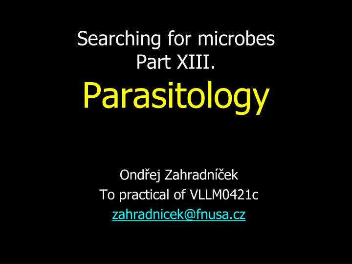searching for microbes part xiii parasitology n.