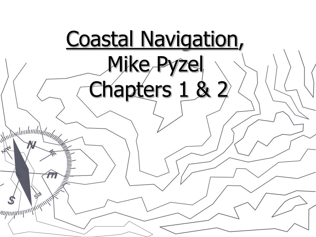 ppt coastal navigation mike pyzel chapters 1 2 powerpoint Color Schemes PowerPoint Presentation coastal navigation mike pyzel chapters 1 2 n